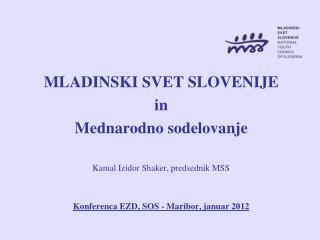 MLADINSKI SVET SLOVENIJE in Mednarodno sodelovanje  Kamal Izidor Shaker, predsednik MSS