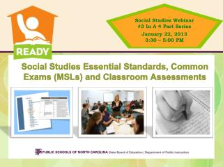 Social Studies Essential Standards, Common Exams (MSLs) and Classroom Assessments