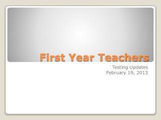 First Year Teachers