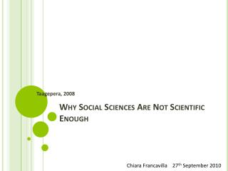 Why Social Sciences Are Not Scientific Enough