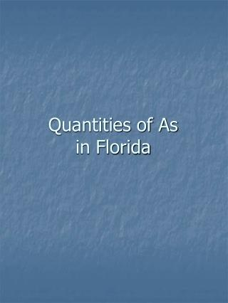Quantities of As in Florida