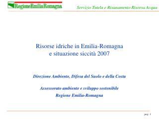 Risorse idriche in Emilia-Romagna e situazione siccità 2007