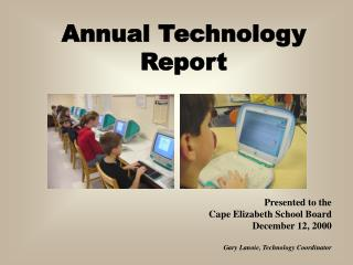 Annual Technology Report
