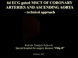 64 ECG gated MSCT OF CORONARY ARTERIES AND ASCENDING AORTA -  technical approach
