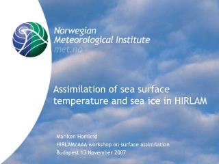 Assimilation of sea surface temperature and sea ice in HIRLAM
