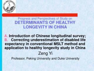 Zeng Yi Professor, Peking University and Duke University