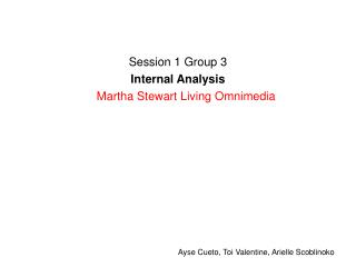 Session 1 Group 3 Internal Analysis      Martha Stewart Living Omnimedia