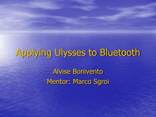 Applying Ulysses to Bluetooth