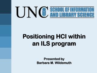 Positioning HCI within  an ILS program