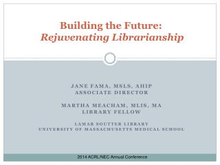 Building the Future: Rejuvenating Librarianship