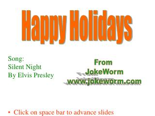 Song: Silent Night By Elvis Presley     Click on space bar to advance slides