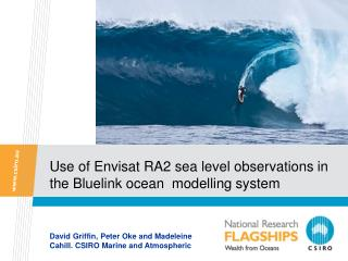 Use of Envisat RA2 sea level observations in the Bluelink ocean  modelling system