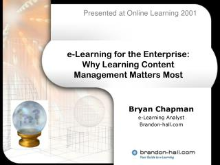 e-Learning for the Enterprise: Why Learning Content Management Matters Most