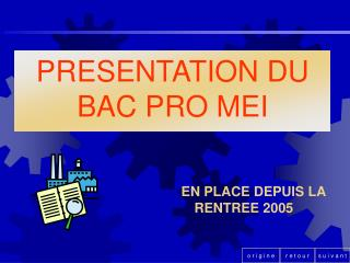 PRESENTATION DU BAC PRO MEI