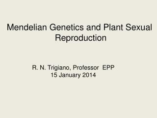 Mendelian Genetics and Plant Sexual  Reproduction