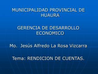 MUNICIPALIDAD PROVINCIAL DE HUAURA  GERENCIA DE DESARROLLO ECONOMICO