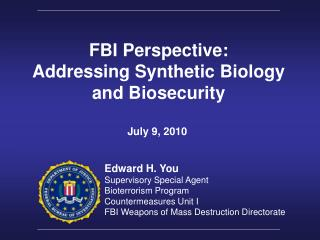 FBI Perspective: Addressing Synthetic Biology and Biosecurity
