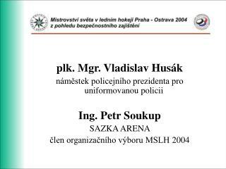 plk. Mgr. Vladislav Husák náměstek policejního prezidenta pro uniformovanou policii