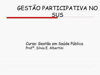 GESTÃO PARTICIPATIVA NO SUS