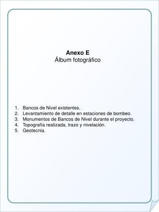 Anexo E Álbum fotográfico Bancos de Nivel existentes.