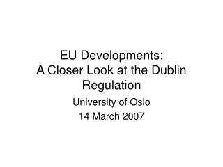 EU Developments: A Closer Look at the Dublin Regulation