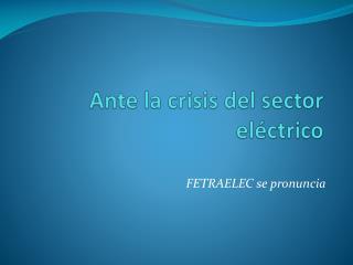 Ante la crisis del sector eléctrico