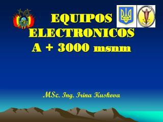 EQUIPOS ELECTRONICOS  A + 3000 msnm