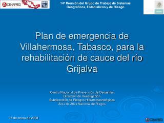 Plan de emergencia de Villahermosa, Tabasco, para la rehabilitación de cauce del río Grijalva