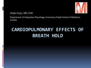 CARDIOPULMONARY EFFECTS OF BREATH HOL D