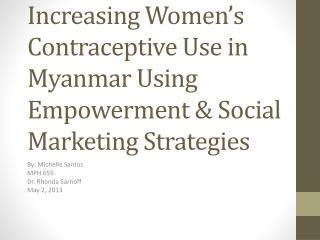 Increasing Women's  Contraceptive Use in Myanmar Using Empowerment & Social Marketing Strategies