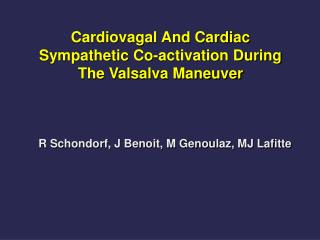Cardiovagal And Cardiac Sympathetic Co-activation During The Valsalva Maneuver