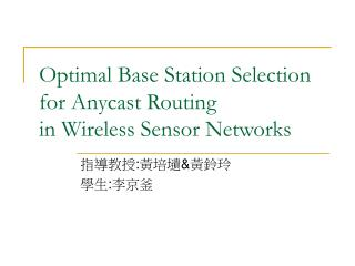 Optimal Base Station Selection for Anycast Routing in Wireless Sensor Networks