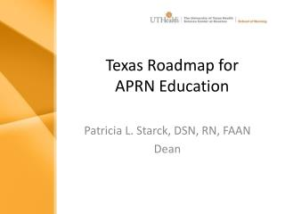 Texas Roadmap for  APRN Education