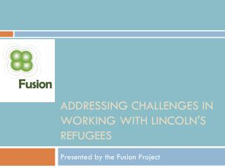 Addressing challenges in working with Lincoln's refugees