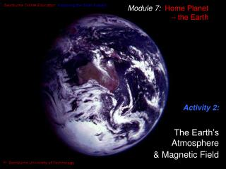 Activity 2:      The Earth s  Atmosphere    Magnetic Field
