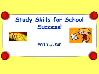 Study Skills for School Success!
