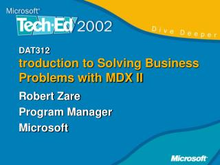 DAT312 troduction to Solving Business Problems with MDX II