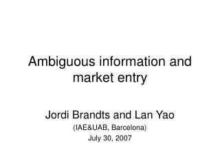 Ambiguous information and market entry