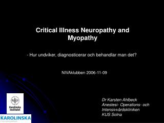 Critical Illness Neuropathy and Myopathy