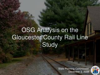 OSG Analysis on the Gloucester County Rail Line Study