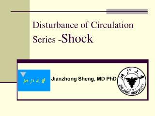 Disturbance of Circulation Series - Shock