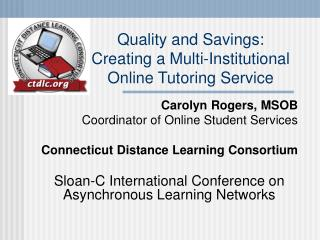 Quality and Savings: Creating a Multi-Institutional Online Tutoring Service