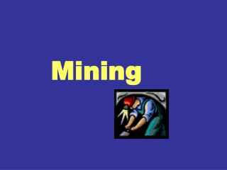Mining and Mining Types