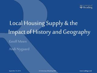 Local Housing Supply & the Impact of History and Geography