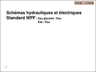 Schémas hydrauliques et électriques Standard WPF  : Eau glycolée / Eau