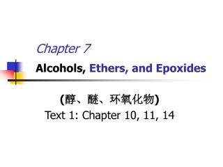 Chapter 7 Alcohols,  Ethers, and Epoxides