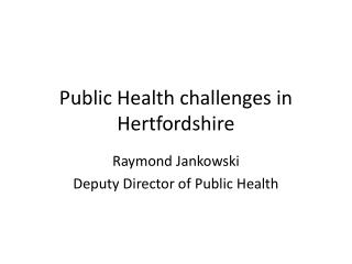 Public Health challenges in Hertfordshire