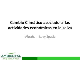 Cambio Climático asociado a las actividades económicas en la selva