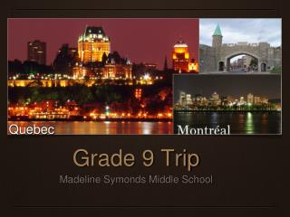 Grade 9 Trip