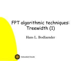 FPT algorithmic techniques: Treewidth (1)